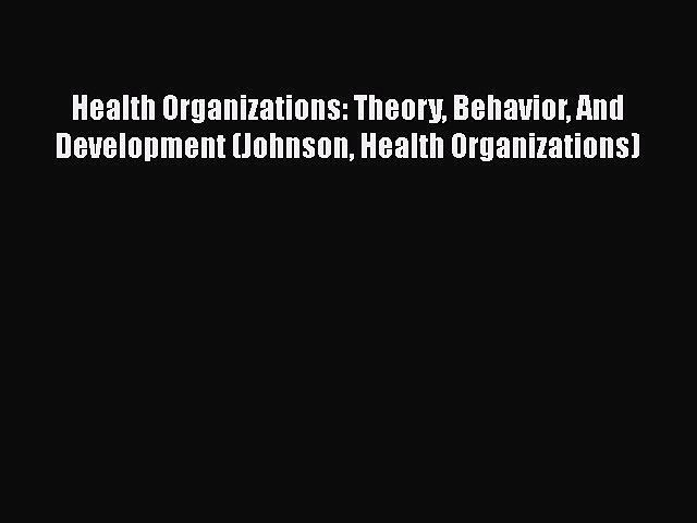 PDF Health Organizations: Theory Behavior And Development (Johnson Health Organizations)  E-Book