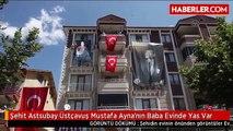 Şehit Astsubay Üstçavuş Mustafa Ayna'nın Baba Evinde Yas Var