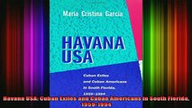 READ book  Havana USA Cuban Exiles and Cuban Americans in South Florida 19591994 Full EBook