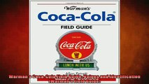 Free PDF Downlaod  Warmans CocaCola Field Guide Values and Identification Warmans Field Guide READ ONLINE