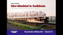 23er Abschied in Crailsheim   Die letzten Jahre der Baureihe 23 der DB Eisenbahn Bildarchiv von Fran