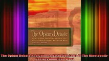 READ book  The Opium Debate And Chinese Exclusion Laws In The NineteenthCentury American West Full Free