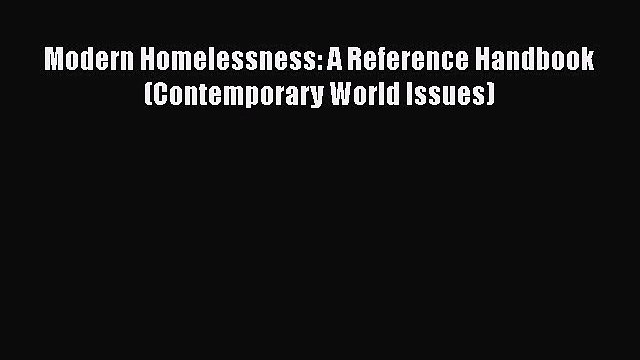 [Read] Modern Homelessness: A Reference Handbook (Contemporary World Issues) E-Book Free
