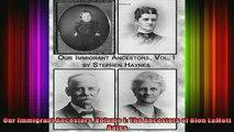 READ book  Our Immigrant Ancestors Volume I The Ancestors of Bion LaMott Bates Full EBook