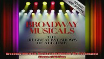 READ book  Broadway Musicals Revised and Updated The 101 Greatest Shows of All Time Full Free