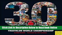 Download 30 Years of the Ironman Triathlon World Championship (Ironman Edition)  Ebook Online