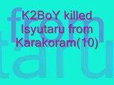 K2BoY killed Isyutaru from Karakoram(10)