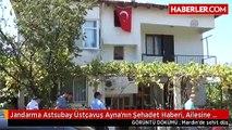 Jandarma Astsubay Üstçavuş Ayna'nın Şehadet Haberi, Ailesine Verildi