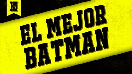 Buscando al mejor Batman | XPOILERS!