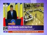 Iohannis despre Brexit si proiectul de tara al Romaniei in UE dupa iesirea Marii Britaniei