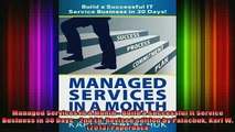READ FREE FULL EBOOK DOWNLOAD  Managed Services in a Month  Build a Successful It Service Business in 30 Days  2nd Ed Full Free