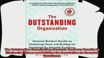 there is  The Outstanding Organization Generate Business Results by Eliminating Chaos and Building