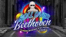 Roll Over Beethoven - An Original British Rock 'n' Roll Musical