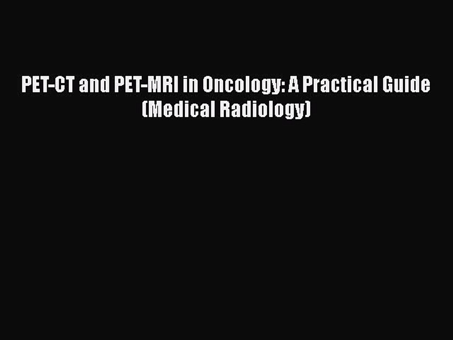 Download Book PET-CT and PET-MRI in Oncology: A Practical Guide (Medical Radiology) PDF Online