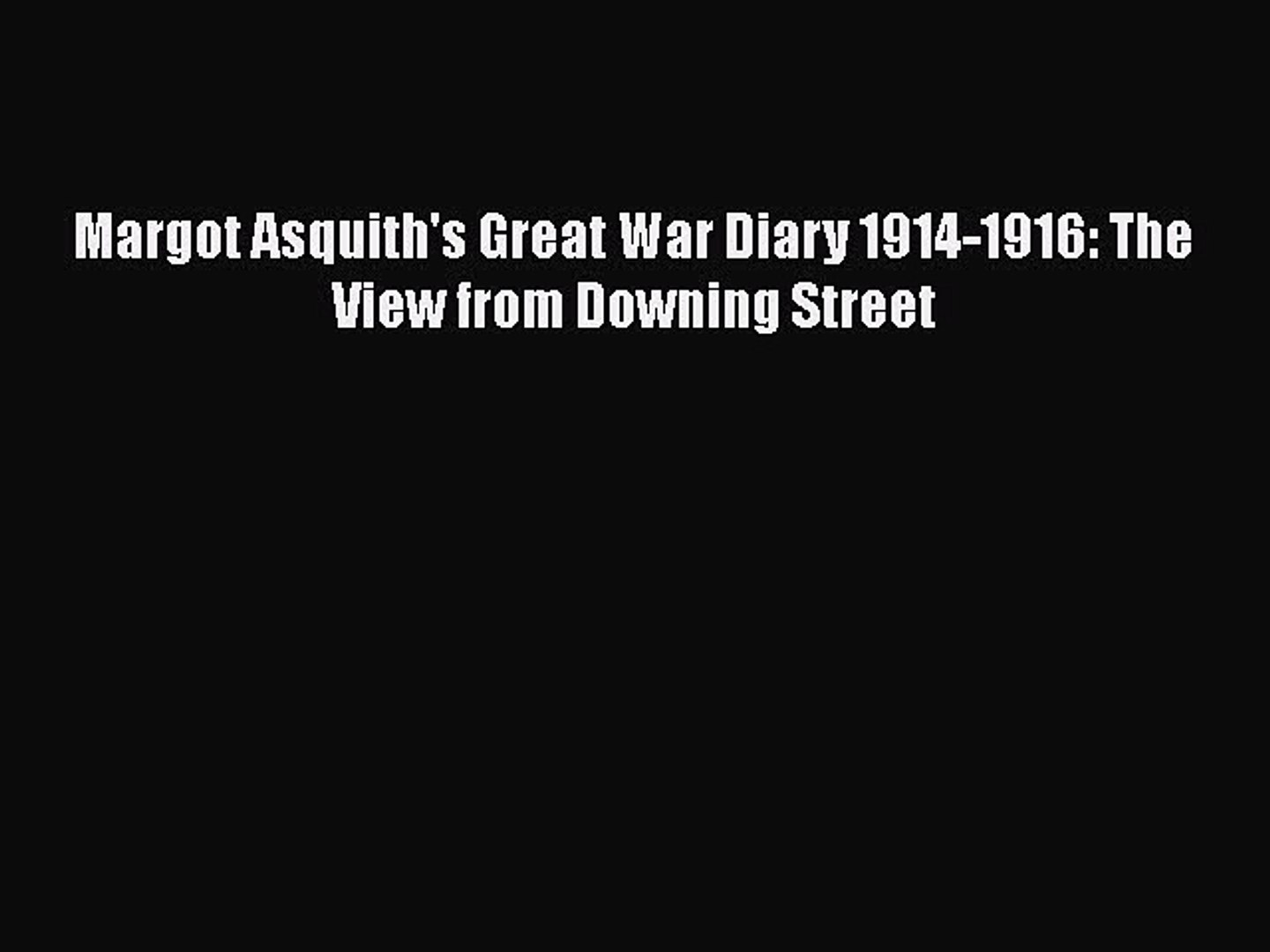 Read Margot Asquith's Great War Diary 1914-1916: The View from Downing Street Ebook Free