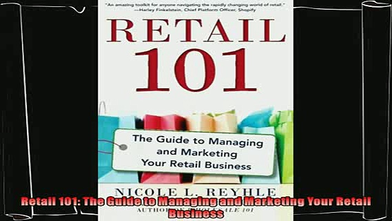 behold  Retail 101 The Guide to Managing and Marketing Your Retail Business