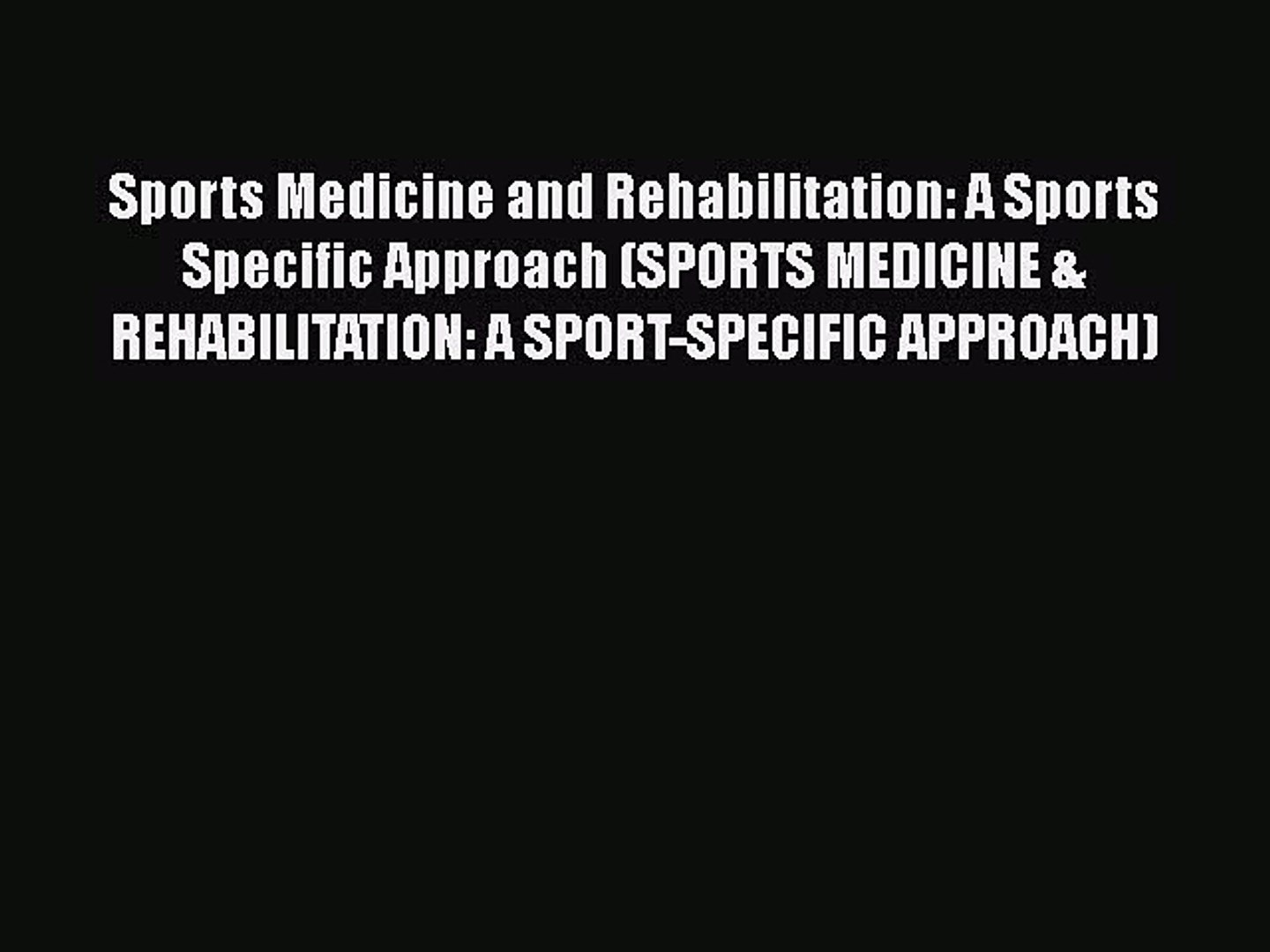 Read Book Sports Medicine and Rehabilitation: A Sports Specific Approach (SPORTS MEDICINE &