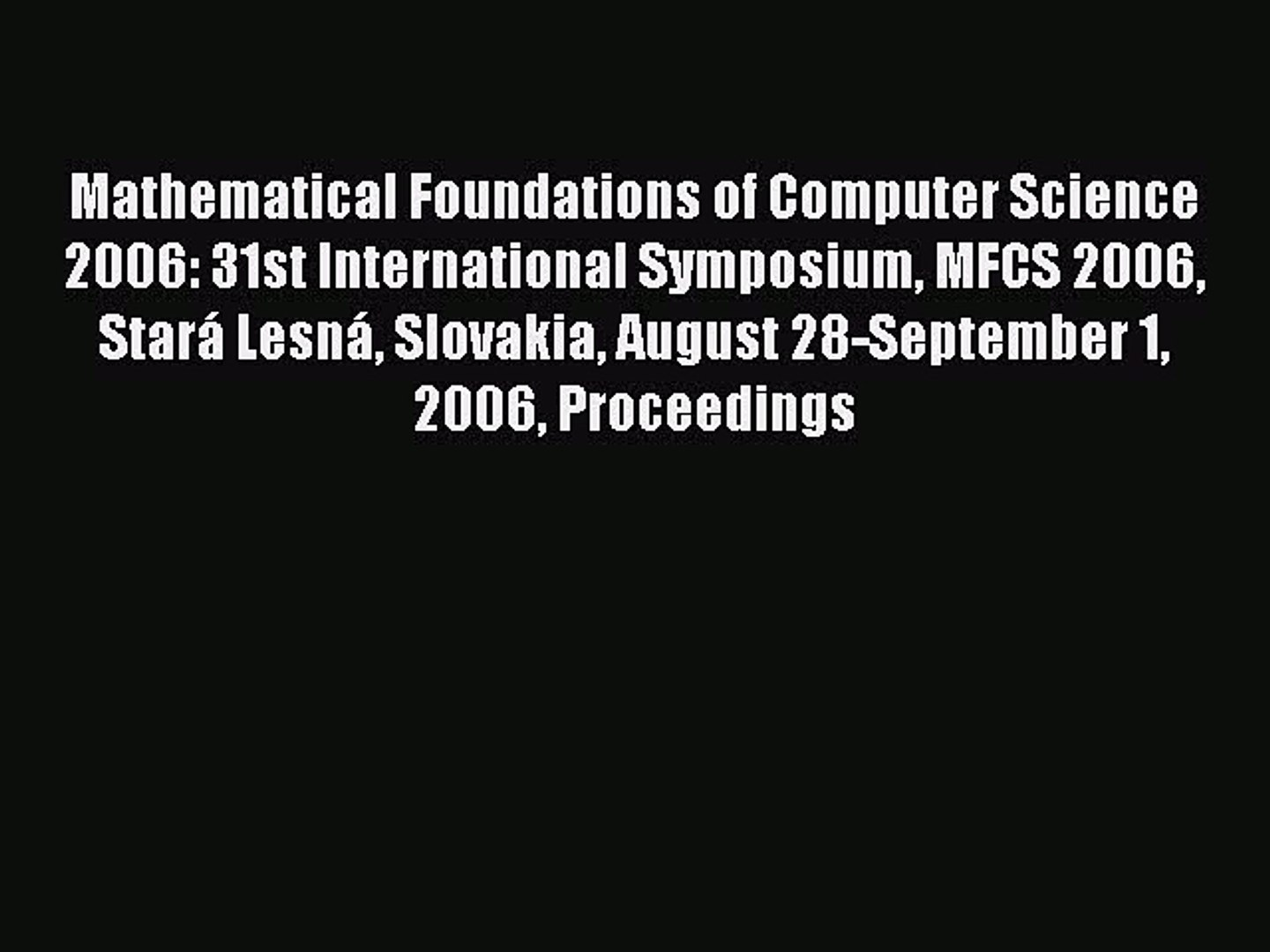 Read Mathematical Foundations of Computer Science 2006: 31st International Symposium MFCS 2006