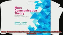 there is  Mass Communication Theory Foundations Ferment and Future 7th Edition