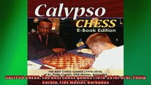 EBOOK ONLINE  CALYPSO CHESS The best chess games 19702010 of Dr Philip Corbin FIDE Master Barbados  FREE BOOOK ONLINE