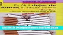 Read Es Facil Dejar De Fumar, Si Sabes Como/ It s Easy Quit Smoking, If You Know How to (Espasa