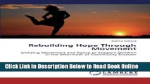 Download Rebuilding Hope Through Movement: Utilizing Movement and Dance to Support Children in the