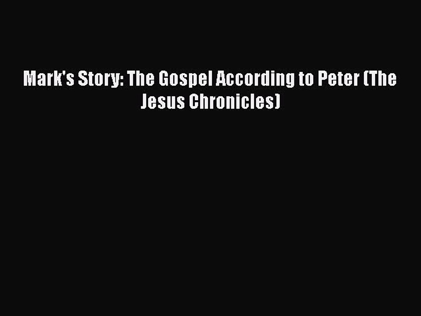 Marks Story The Gospel According to Peter