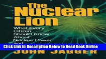 Download The Nuclear Lion: What Every Citizen Should Know About Nuclear Power and Nuclear War  PDF