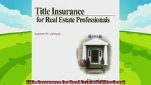 different   Title Insurance for Real Estate Professional