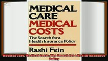 there is  Medical Care Medical Costs The Search for a Health Insurance Policy