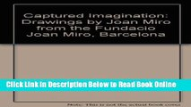 Download The Captured Imagination: Drawings by Joan Miro from the Fundacio Joan Miro Barcelona