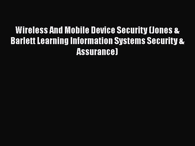 Download Wireless And Mobile Device Security (Jones & Barlett Learning Information Systems