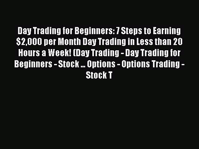 [PDF] Day Trading for Beginners: 7 Steps to Earning $2000 per Month Day Trading in Less than