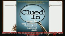 there is  Clued In How to Keep Customers Coming Back Again and Again paperback