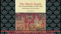 FREE PDF  The Black Death The Great Mortality of 13481350 A Brief History with Documents Bedford  FREE BOOOK ONLINE