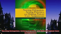 Free PDF Downlaod  Nursing Delegation Setting Priorities and Making Patient Care Assignments  FREE BOOOK ONLINE