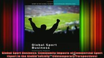 READ book  Global Sport Business Community Impacts of Commercial Sport Sport in the Global Society Full EBook