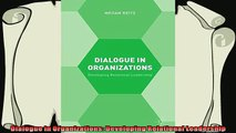complete  Dialogue in Organizations Developing Relational Leadership