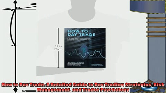 different   How to Day Trade A Detailed Guide to Day Trading Strategies Risk Management and Trader
