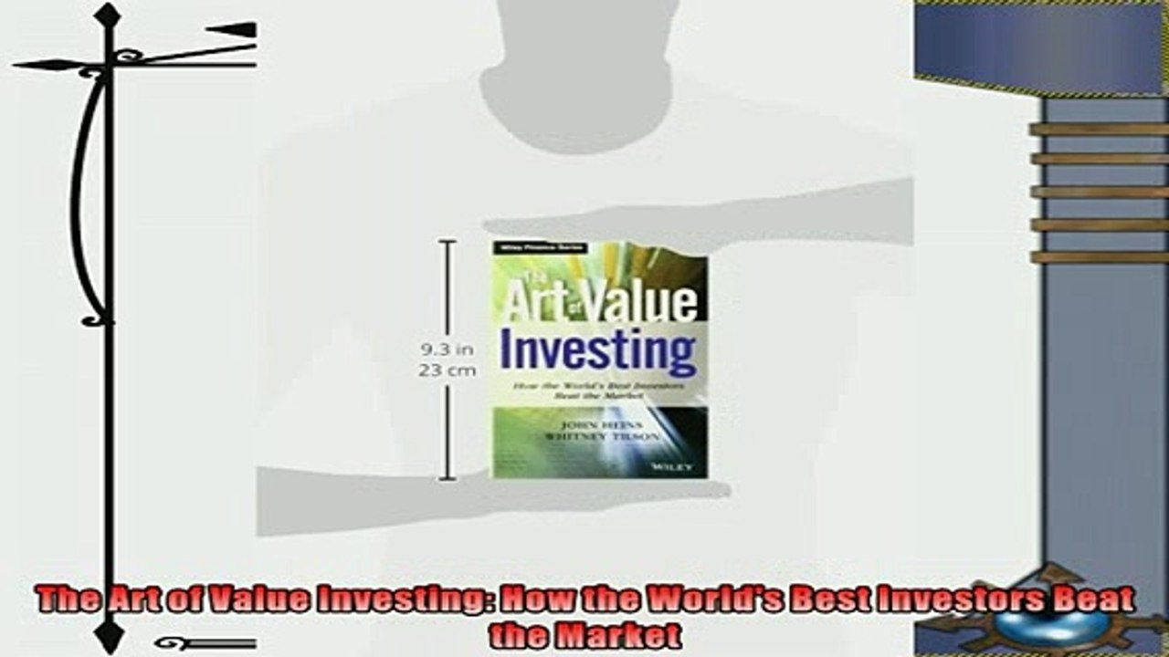 The Art of Value Investing: How the Worlds Best Investors Beat the Market