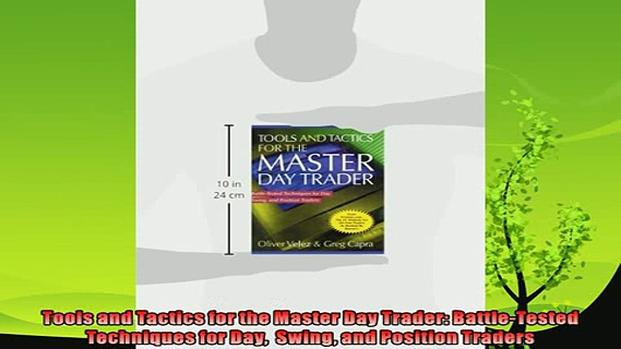 there is  Tools and Tactics for the Master Day Trader BattleTested Techniques for Day  Swing and