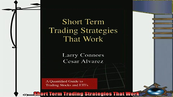 complete  Short Term Trading Strategies That Work