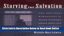Download Starving For Salvation: The Spiritual Dimensions of Eating Problems among American Girls