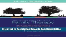 Read Mastering Competencies in Family Therapy: A Practical Approach to Theory and Clinical Case