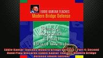 READ book  Eddie Kantar Teaches Modern Bridge Defense  Part 4 Second Hand PlayDiscards Eddie  FREE BOOOK ONLINE
