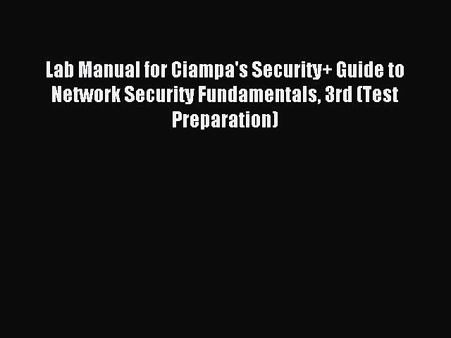 Read Lab Manual for Ciampa's Security+ Guide to Network Security Fundamentals 3rd (Test Preparation)