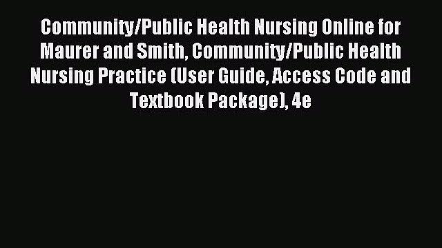 Read Community/Public Health Nursing Online for Maurer and Smith Community/Public Health Nursing