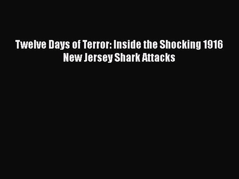 Download Books Twelve Days of Terror: Inside the Shocking 1916 New Jersey Shark Attacks E-Book