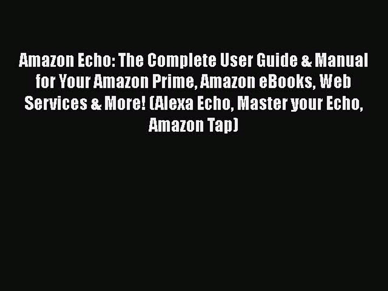 Read Amazon Echo: The Complete User Guide & Manual for Your Amazon Prime Amazon eBooks Web