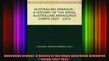 DOWNLOAD FREE Ebooks  Australian armour A history of the Royal Australian Armoured Corps 19271972 Full Ebook Online Free